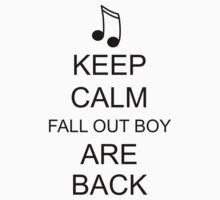 Keep Calm Fall Out Boy Are Back! by ScottW93