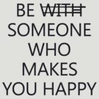 Be Someone Who Makes You Happy #4 by wholockism
