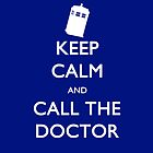Keep Calm and Call the Doctor (ip) by tjneedsalife