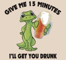 "Drinking Gecko ""Give Me 15 Minutes And I'll Get You Drunk"" by FunnyT-Shirts"