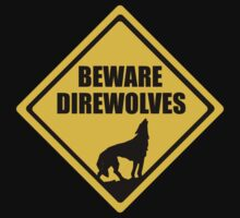Beware: Direwolves by ScottW93