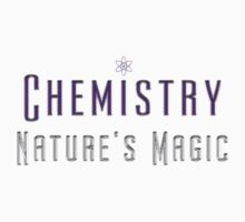 Nature's Magic - Chemistry by Sarah  Eldred