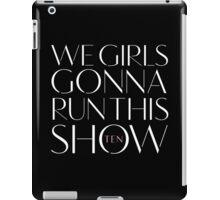 Girls Aloud - We Girls Gonna Run This Show- White lyrics iPad Case/Skin