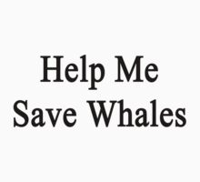 Help Me Save Whales by supernova23