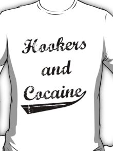 Hookers and Cocaine T-Shirt