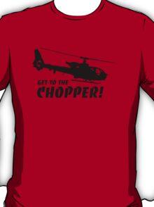 Get to the Chopper T-Shirt