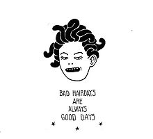 Bad Hairdays are Always Good Days.  by Richard Gail