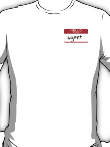 Uh- His first name is Agent T-Shirt