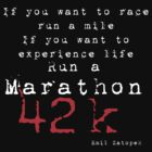 Run a Marathon 42K White type  by Mark Maloney