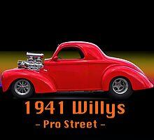 1941 Willys Pro Street w/ ID by DaveKoontz