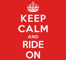 Keep Calm and Ride On by Yiannis  Telemachou