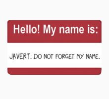My name is Javert. Do not forget my name. Kids Clothes