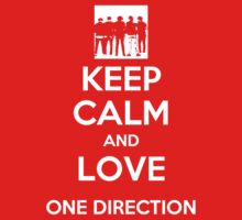 Keep Calm And Love One Direction by Leylaaslan