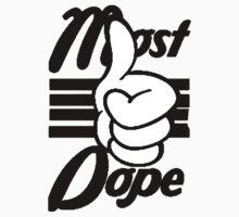 MOST DOPE (original) by imjesuschrist