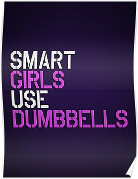 Smart Girls Use Dumbbells (wht/pnk) by Benjamin Whealing