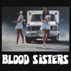 Blood Sisters Tee by artofcult