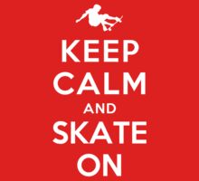 Keep Calm and Skate On (Alternative) by Yiannis  Telemachou