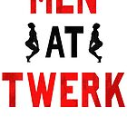 Men At Twerk by Look Human