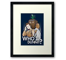 Who Dunnit? Framed Print