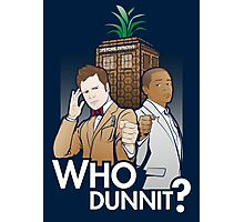 Who Dunnit? Photographic Print