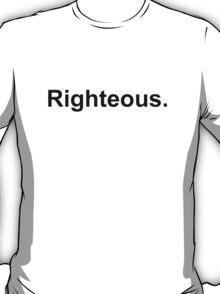 Righteous (black) T-Shirt
