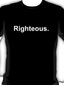 Righteous (white) T-Shirt