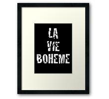 La Vie Boheme - Rent - White Typography design Framed Print
