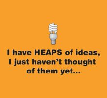 I Have Heaps of Ideas... (black) by Ann Douthat