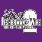 Fisherman's Wife 2: the Re-Tentacling by inesbot
