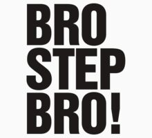 Brostep Bro! (black) by DropBass