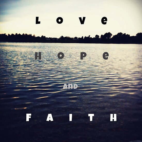 love, hope and faith by beverlylefevre