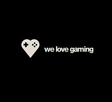 We Love Gaming by gleviosa