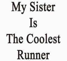 My Sister Is The Coolest Runner by supernova23