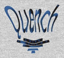 ))Quench(( by TeaseTees