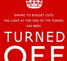 TURNED OFF budget cuts poster by Gary Eason + Flight Artworks