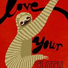 Love your Sloth by kernelcopia