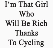 I'm That Girl Who Will Be Rich Thanks To Cycling by supernova23