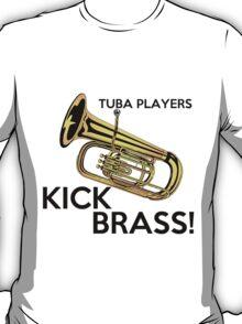 Tuba Players Kick Brass T-Shirt