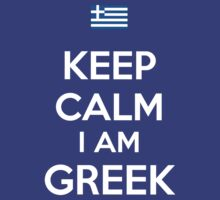 Keep Calm I'M GREEK by aizo