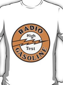 Radio Gasoline High Test T-shirt T-Shirt