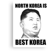 North Korea is Best Korea Canvas Print