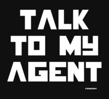 Talk To My Agent T-shirt by Strangeway Tees