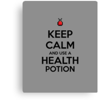 Keep Calm and use a Health Potion Canvas Print
