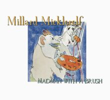 Another Madman T-Shirt by Millard Micklerelf