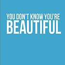 you dont know your beautiful -iphone case by ksully