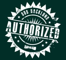 Bob Backlund Authorized (for dark shirts) by Bob Buel