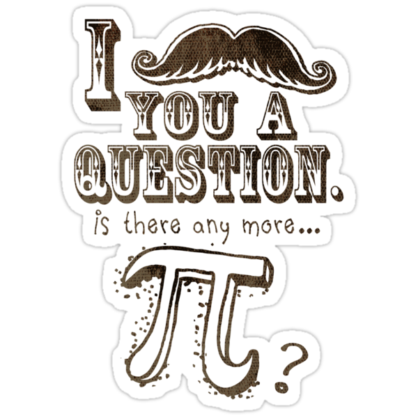 Funny Moustache Pi Day Stickers By MudgeStudios Redbubble