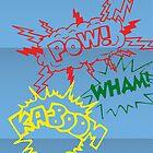 Pow! Wham! Ka-boom! by samanthalemieux
