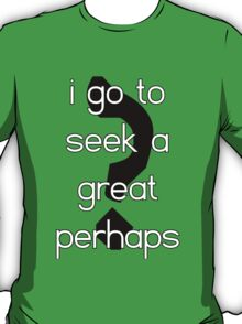 The Great Perhaps 2 T-Shirt