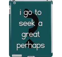 The Great Perhaps 2 iPad Case/Skin